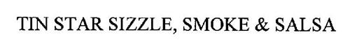 TIN STAR SIZZLE, SMOKE & SALSA