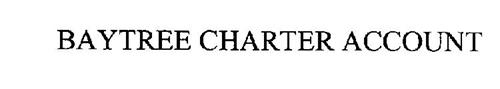 BAYTREE CHARTER ACCOUNT