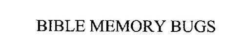 BIBLE MEMORY BUGS