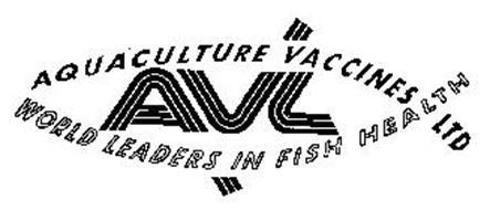 AVL AQUACULTURE VACCINES LTD WORLD LEADERS IN FISH HEALTH