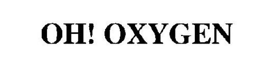 OH! OXYGEN
