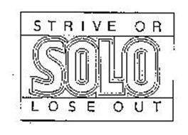 SOLO STRIVE OR LOSE OUT