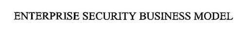 ENTERPRISE SECURITY BUSINESS MODEL