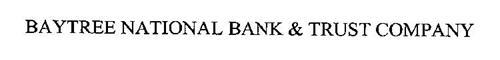 BAYTREE NATIONAL BANK & TRUST COMPANY