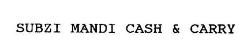 SUBZI MANDI CASH & CARRY