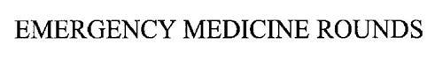 EMERGENCY MEDICINE ROUNDS