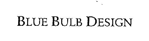 BLUE BULB DESIGN