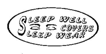 SLEEP WELL SLEEP WEAR COVERS