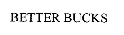 BETTER BUCKS