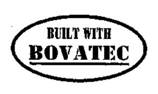 BUILT WITH BOVATEC