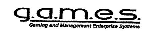 G.A.M.E.S. GAMING AND MANAGEMENT ENTERPRISE SYSTEMS