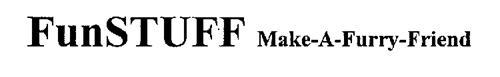 FUNSTUFF MAKE-A-FURRY-FRIEND