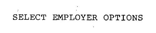 SELECT EMPLOYER OPTIONS