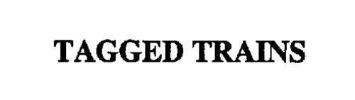 TAGGED TRAINS