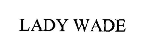 LADY WADE