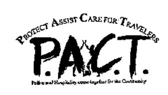 P.A.C.T. PROTECT ASSIST CARE FOR TRAVELERS POLICE AND HOSPITALITY COME TOGETHER FOR THE COMMUNITY