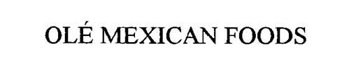 OLÉ MEXICAN FOODS