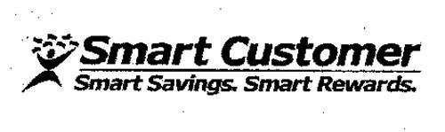 SMART CUSTOMER SMART SAVINGS. SMART REWARDS.