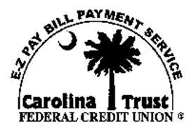 E-Z PAY BILL PAYMENT SERVICE CAROLINA TRUST FEDERAL CREDIT UNION