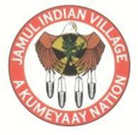 JAMUL INDIAN VILLAGE A KUMEYAAY NATION