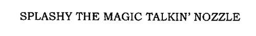 SPLASHY THE MAGIC TALKIN' NOZZLE