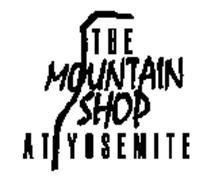 THE MOUNTAIN SHOP AT YOSEMITE