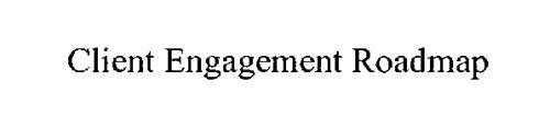 CLIENT ENGAGEMENT ROADMAP