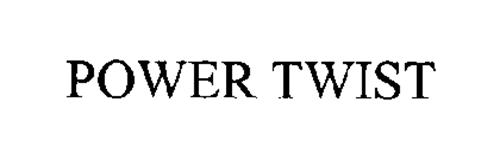 POWER TWIST