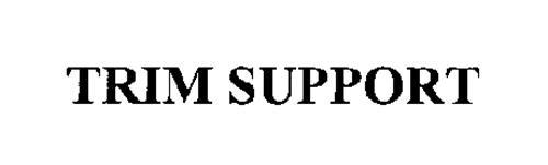 TRIMSUPPORT