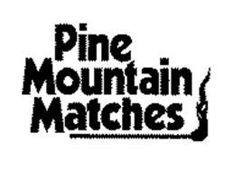 PINE MOUNTAIN MATCHES