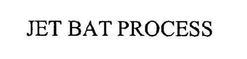 JET BAT PROCESS