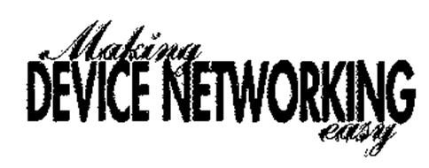 MAKING DEVICE NETWORKING EASY
