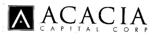 A ACACIA CAPITAL CORP