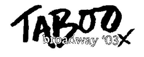 TABOO BROADWAY '03X
