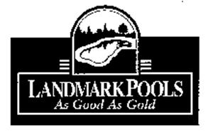 LANDMARKPOOLS AS GOOD AS GOLD