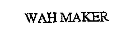 WAH MAKER