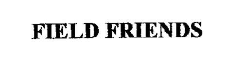 FIELD FRIENDS