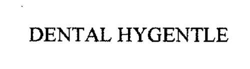 DENTAL HYGENTLE