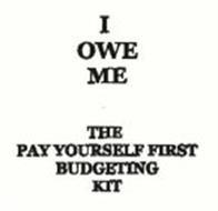 I OWE ME THE PAY YOURSELF FIRST BUDGETING KIT