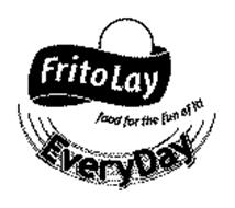 FRITO LAY FOOD FOR THE FUN OF IT! EVERYDAY