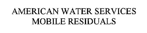AMERICAN WATER SERVICES MOBILE RESIDUALS
