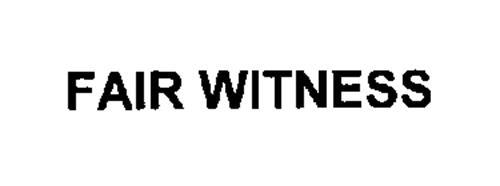 FAIR WITNESS