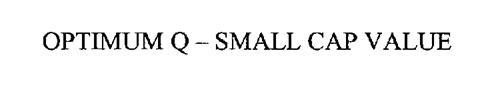 OPTIMUM Q-SMALL CAP VALUE