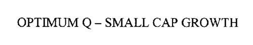 OPTIMUM Q-SMALL CAP GROWTH
