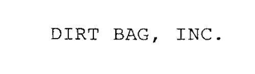DIRT BAG, INC.