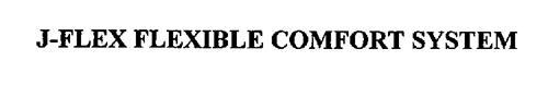 J-FLEX FLEXIBLE COMFORT SYSTEM