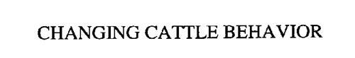 CHANGING CATTLE BEHAVIOR