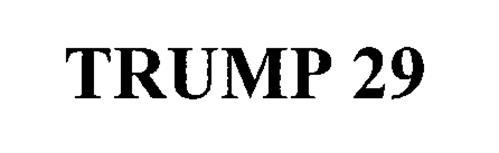 TRUMP 29
