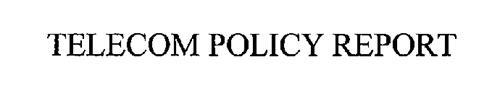 TELECOM POLICY REPORT