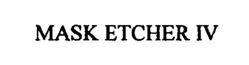 MASK ETCHER IV